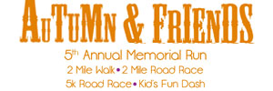 Autumn and Friends 5th Annual Memorial Run/Walk
